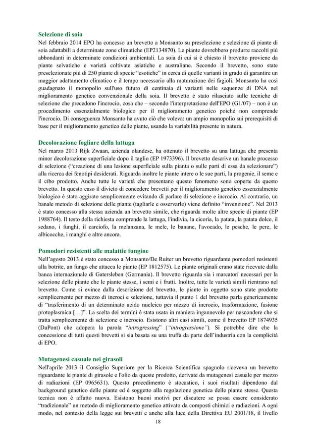 Selezione di soia Nel febbraio 2014 EPO ha concesso un brevetto a Monsanto su preselezione e selezione di piante di soia a...