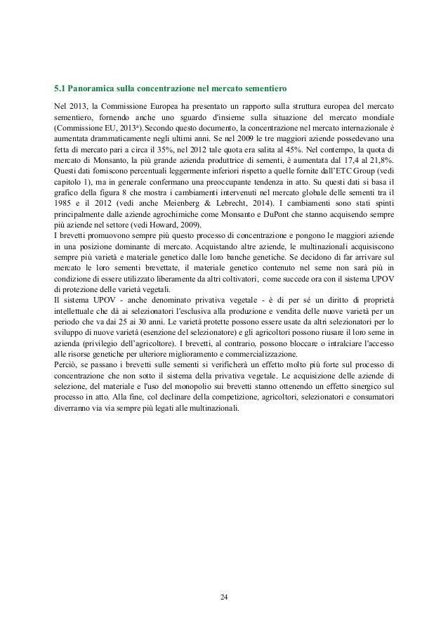 5.1 Panoramica sulla concentrazione nel mercato sementiero Nel 2013, la Commissione Europea ha presentato un rapporto sull...