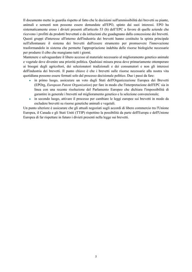 Il documento mette in guardia rispetto al fatto che le decisioni sull'ammissibilità dei brevetti su piante, animali e seme...