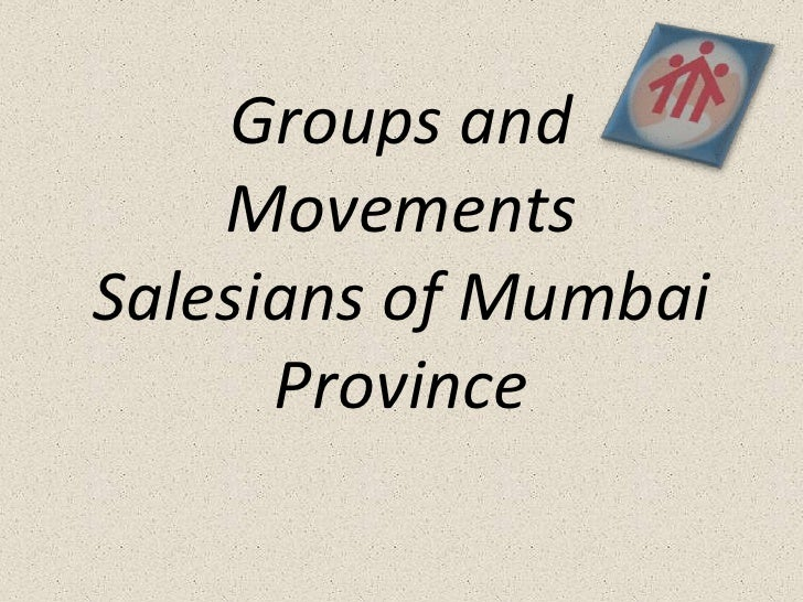 Groups and MovementsSalesians of Mumbai Province<br />
