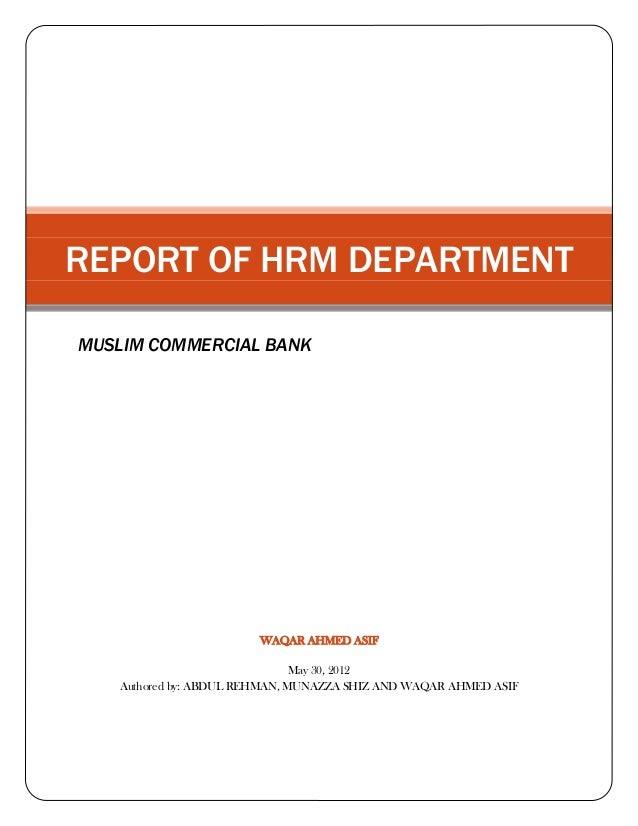 REPORT OF HRM DEPARTMENTMUSLIM COMMERCIAL BANK                        WAQAR AHMED ASIF                               May 3...