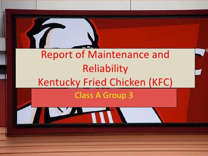 Report of Maintenance and          Reliability Kentucky Fried Chicken (KFC)        Class A Group 3