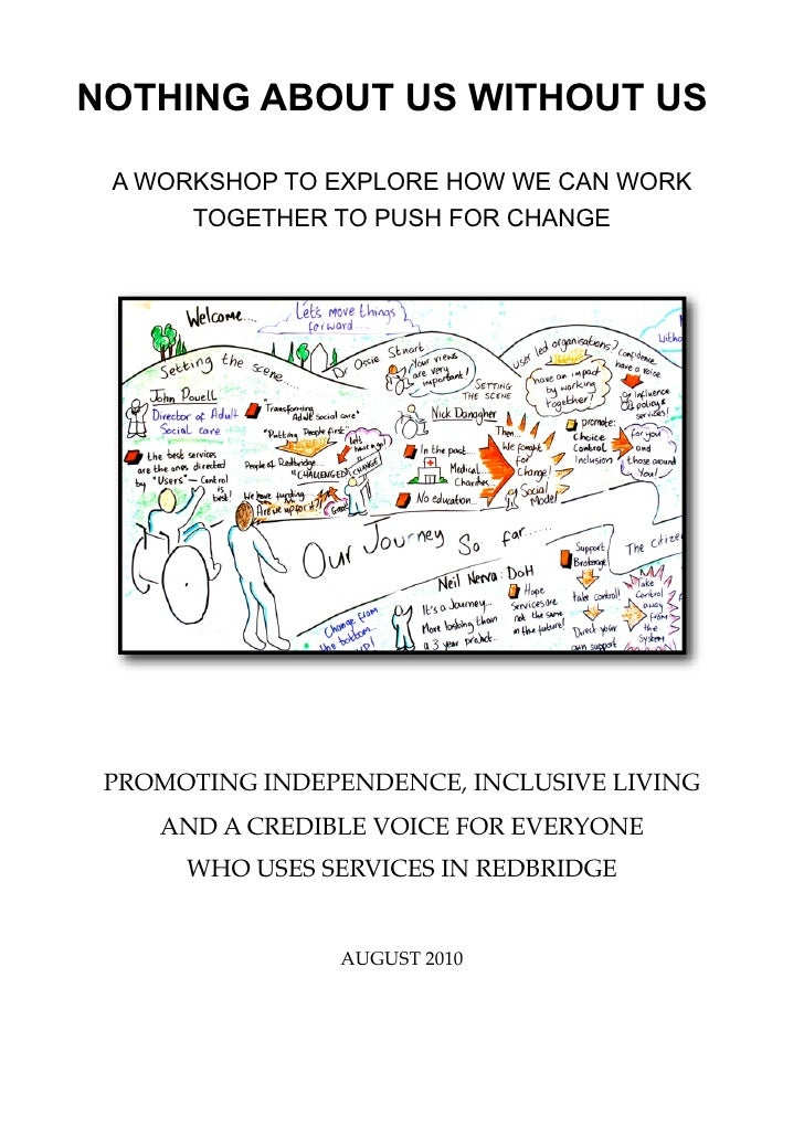 NOTHING ABOUT US WITHOUT US A WORKSHOP TO EXPLORE HOW WE CAN WORK      TOGETHER TO PUSH FOR CHANGE PROMOTING INDEPENDENCE,...