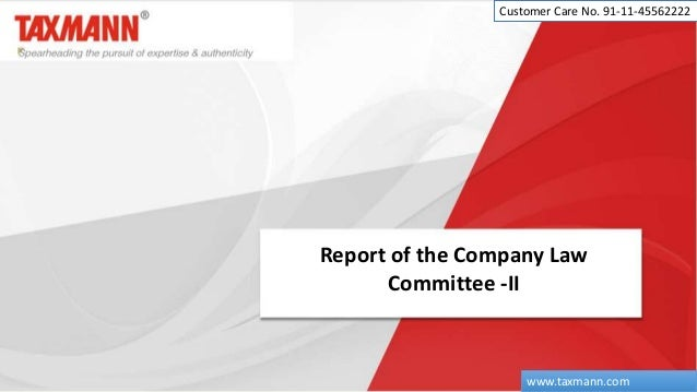 Report of the Company Law Committee -II Customer Care No. 91-11-45562222 www.taxmann.com