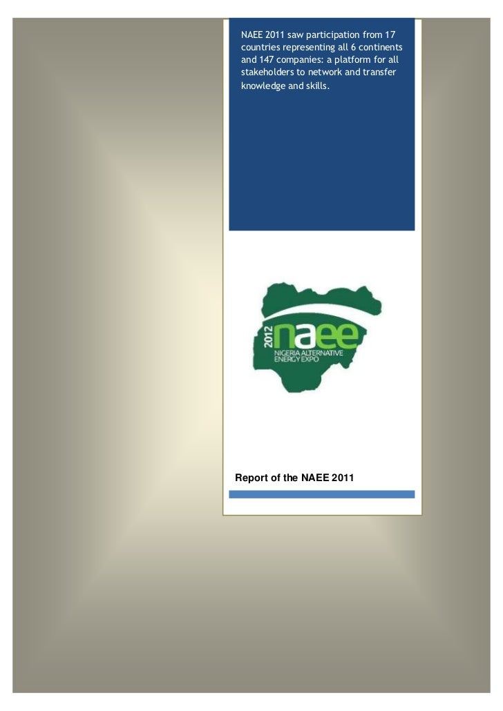NAEE 2011 saw participation from 17 countries representing all 6 continents and 147 companies: a platform for all stakehol...