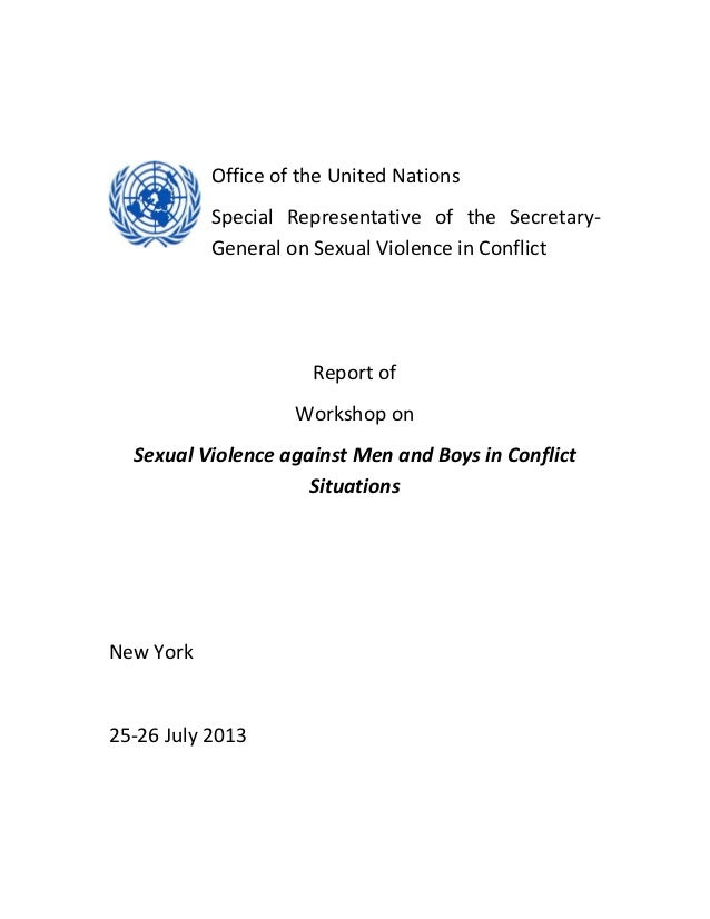Office of the United Nations Special Representative of the Secretary- General on Sexual Violence in Conflict Report of Wor...