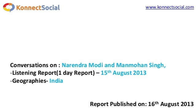 www.konnectsocial.com Conversations on : Narendra Modi and Manmohan Singh, -Listening Report(1 day Report) – 15th August 2...