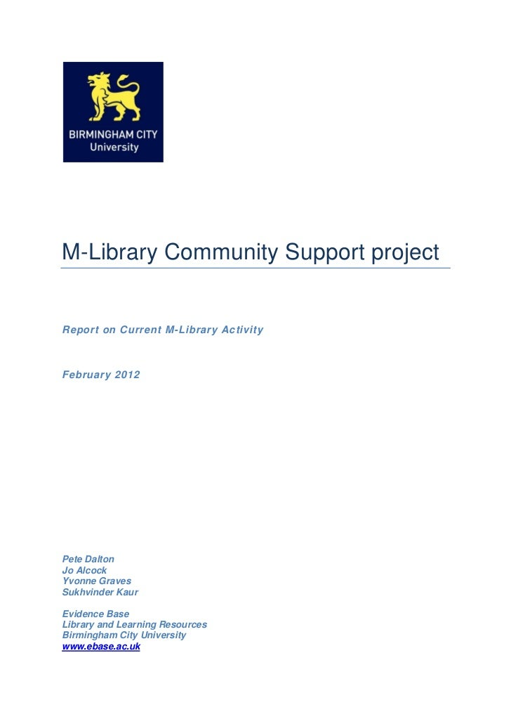 M-Library Community Support projectReport on Current M-Library ActivityFebruary 2012Pete DaltonJo AlcockYvonne GravesSukhv...