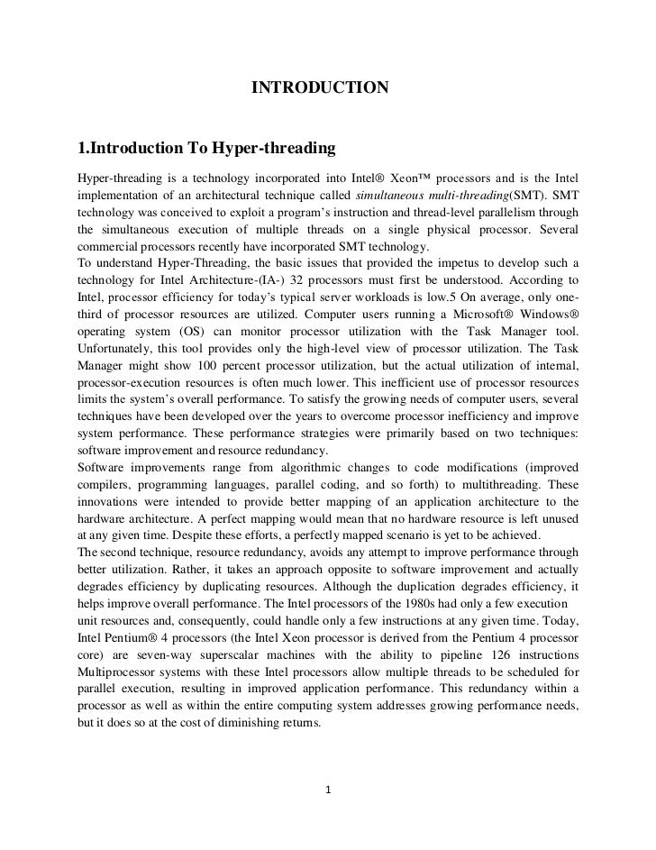 INTRODUCTION1.Introduction To Hyper-threadingHyper-threading is a technology incorporated into Intel® Xeon™ processors and...