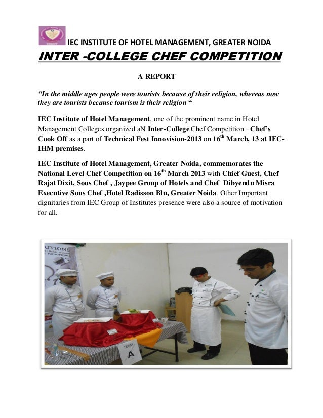 """IEC INSTITUTE OF HOTEL MANAGEMENT, GREATER NOIDAINTER -COLLEGE CHEF COMPETITION                                 A REPORT""""I..."""
