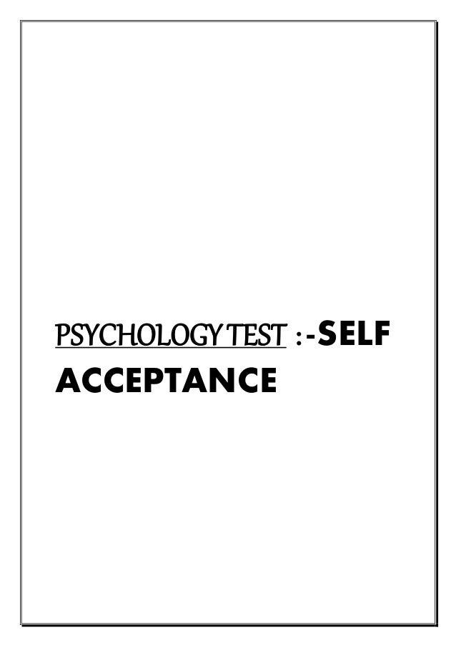 PSYCHOLOGY TEST :-SELF ACCEPTANCE