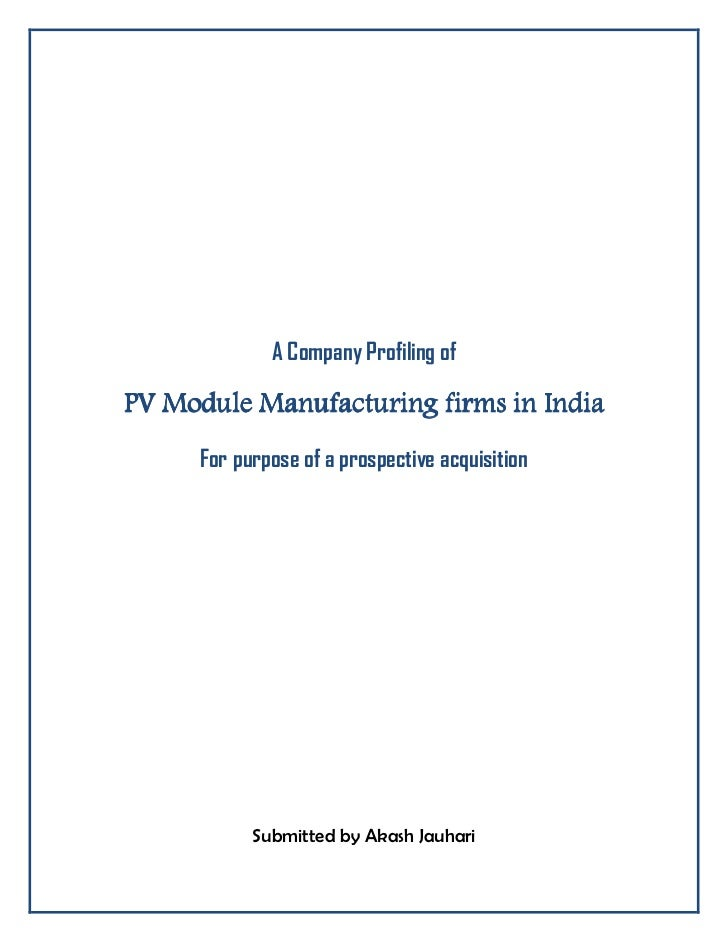 A Company Profiling ofPV Module Manufacturing firms in India          Manufacturing      For purpose of a prospective acqu...