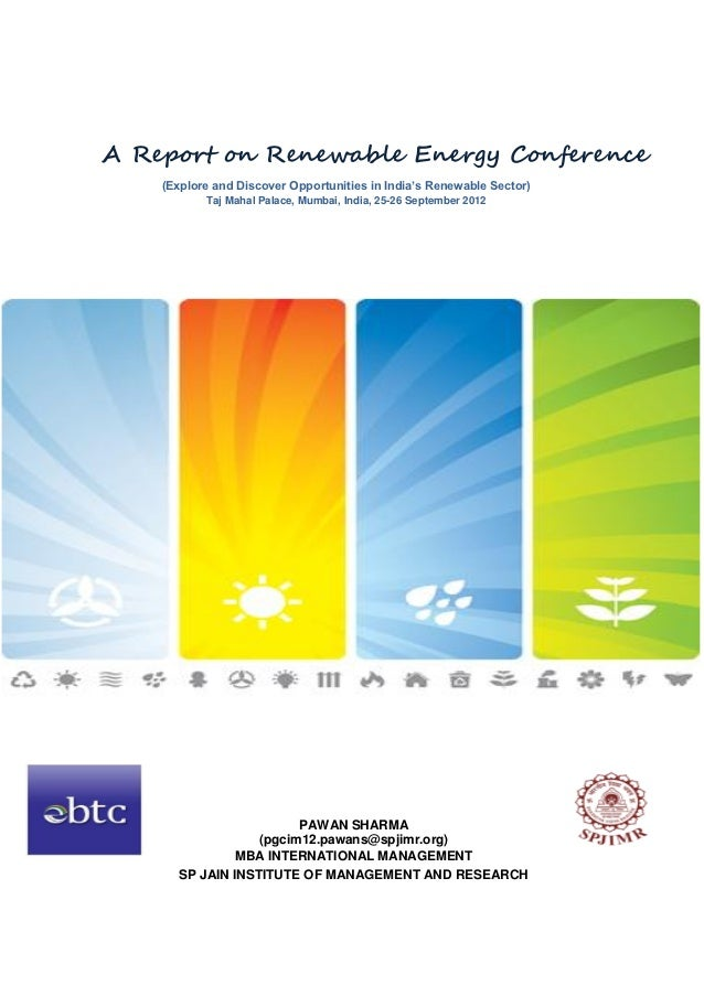 A Report on Renewable Energy Conference    (Explore and Discover Opportunities in India's Renewable Sector)           Taj ...