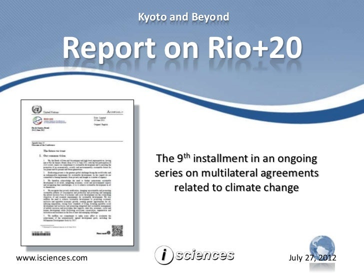 Kyoto and Beyond          Report on Rio+20                      The 9th installment in an ongoing                      ser...
