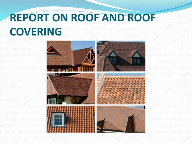 report on roof and roof covering 1 638jpgcb1490117312 - Roof Covering