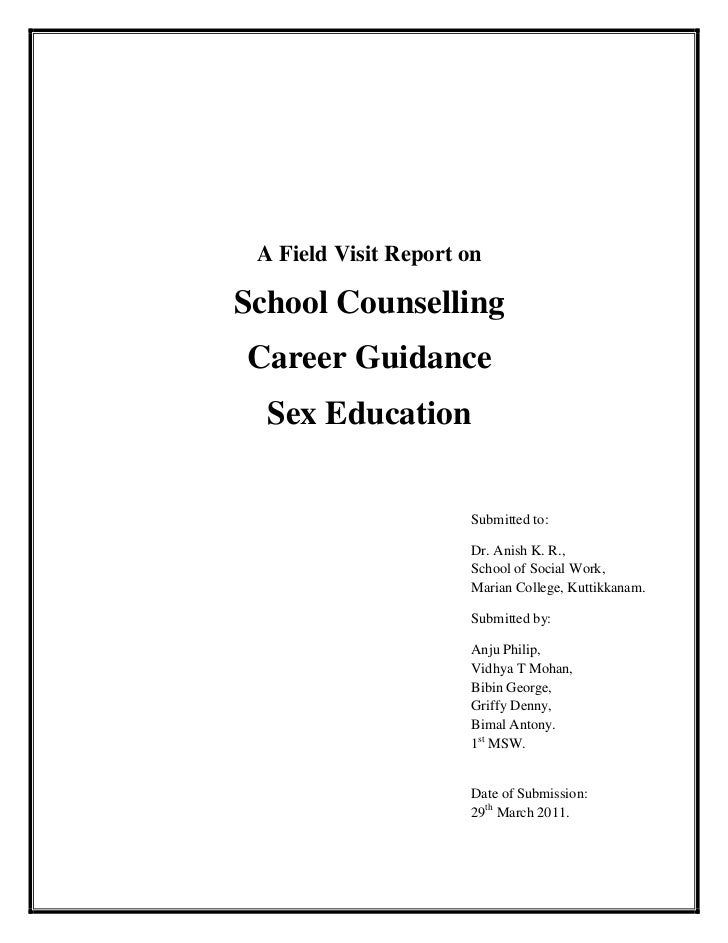 A Field Visit Report onSchool CounsellingCareer Guidance  Sex Education                      Submitted to:                ...