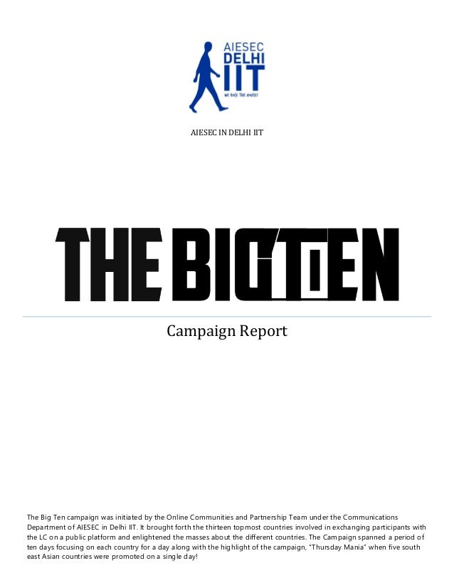 AIESEC IN DELHI IIT  Campaign Report  The Big Ten campaign was initiated by the Online Communities and Partnership Team un...