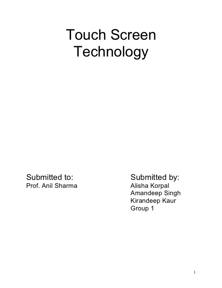 Touch Screen              TechnologySubmitted to:        Submitted by:Prof. Anil Sharma    Alisha Korpal                  ...