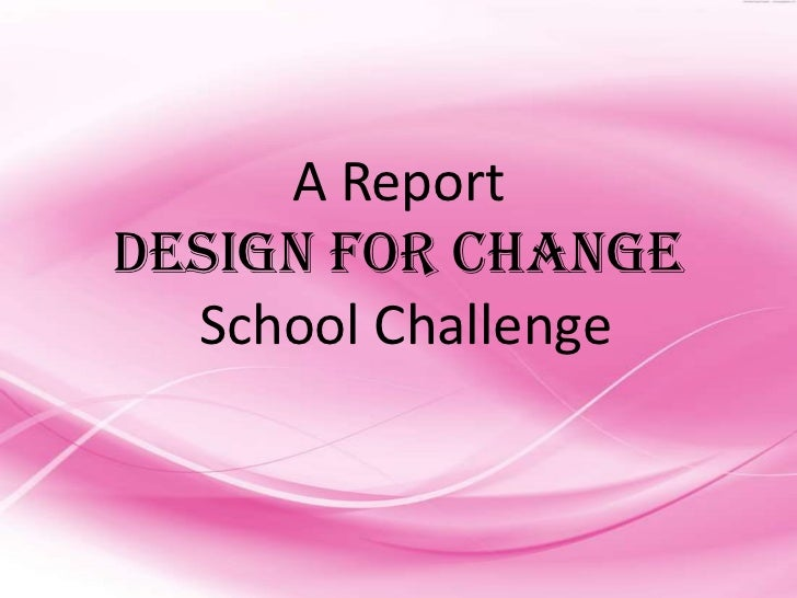 A ReportDesign for Change  School Challenge