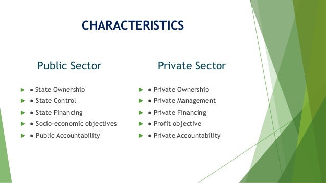 characteristics of a private sector Public versus private sector senior leaders: small differences, big impact  the  personality characteristics of , 85 senior leaders in the public and private sectors.