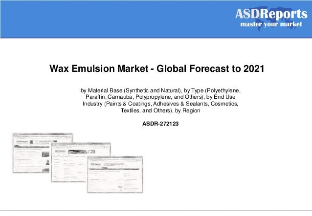 Wax Emulsion Market - Global Forecast to 2021