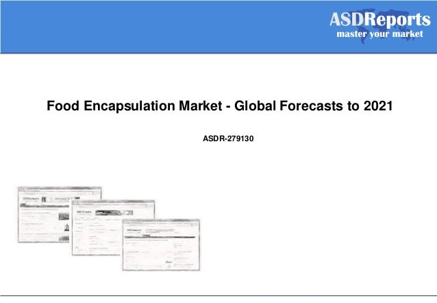 Food Encapsulation Market - Global Forecasts to 2021 ASDR-279130