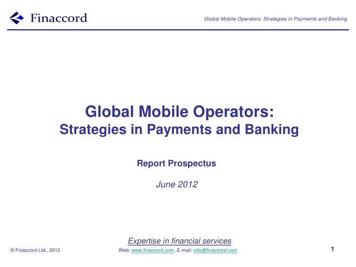 Global Mobile Operators: Strategies in Payments and Banking                         Global Mobile Operators:              ...