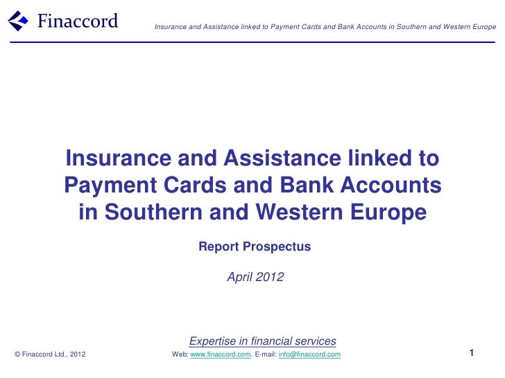Finaccord                Insurance and Assistance linked to Payment Cards and Bank Accounts in Southern and Western Europe...