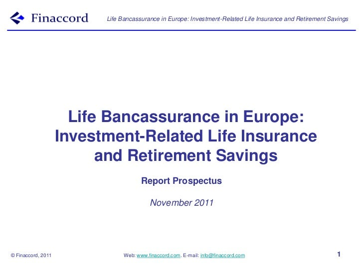Life Bancassurance in Europe: Investment-Related Life Insurance and Retirement Savings                      Life Bancassur...