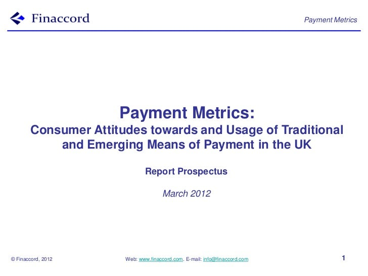 Payment Metrics                     Payment Metrics:       Consumer Attitudes towards and Usage of Traditional           a...