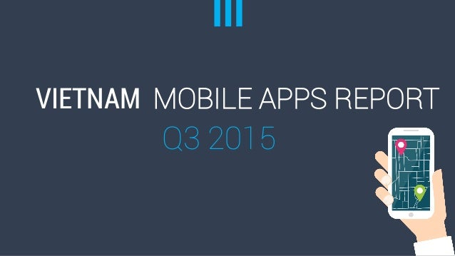 VIETNAM MOBILE APPS REPORT Q3 2015