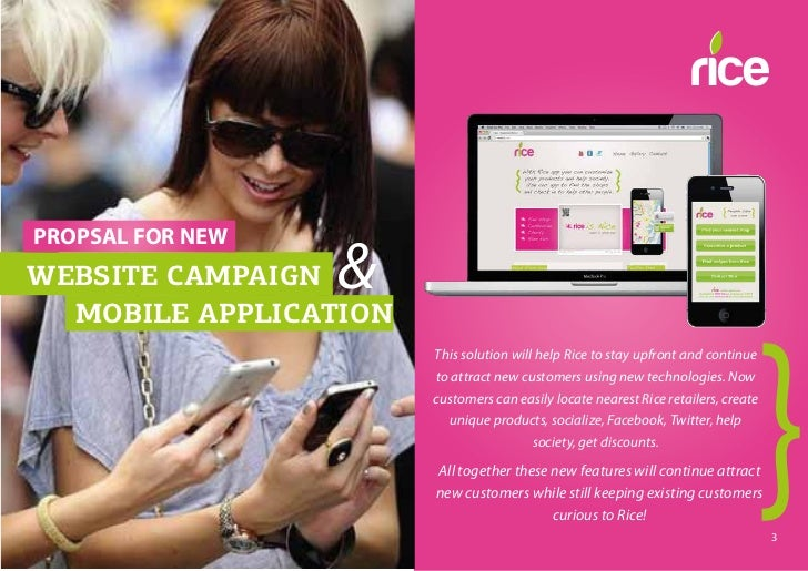 PROPSAL FOR NEWWEBSITE CAMPAIGN  &  MOBILE APPLICATION                       This solution will help Rice to stay upfront ...