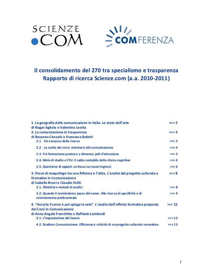 Il consolidamento del 270 tra specialismo e trasparenza     Rapporto di ricerca Scienze.com (a.a. 2010-2011)1. La geografi...