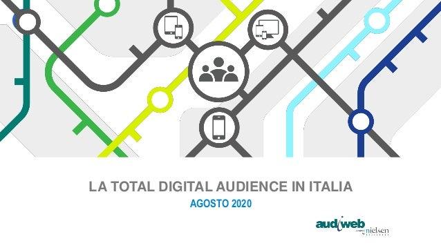 LA TOTAL DIGITAL AUDIENCE IN ITALIA AGOSTO 2020