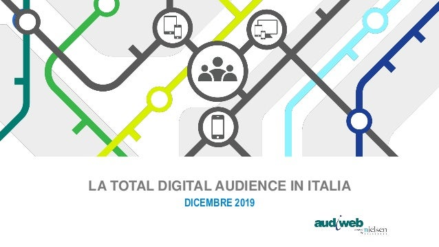 La total digital audience in Italia - Dicembre 2019 Slide 2