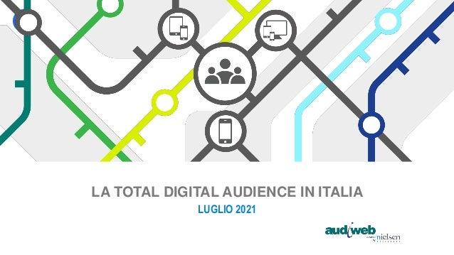 LA TOTAL DIGITAL AUDIENCE IN ITALIA LUGLIO 2021