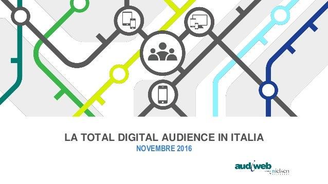 LA TOTAL DIGITAL AUDIENCE IN ITALIA NOVEMBRE 2016
