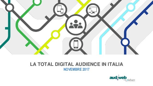 LA TOTAL DIGITAL AUDIENCE IN ITALIA NOVEMBRE 2017