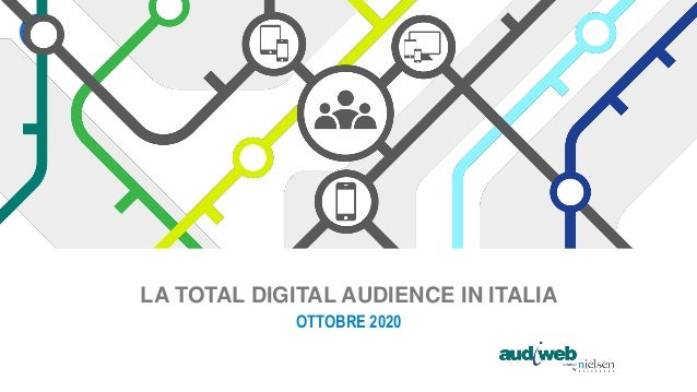 LA TOTAL DIGITAL AUDIENCE IN ITALIA OTTOBRE 2020