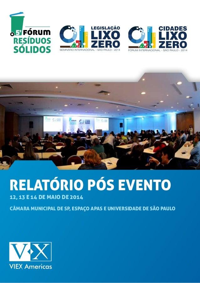 RELATÓRIO PÓS EVENTO 12, 13 e 14 de maio de 2014 Câmara Municipal de SP, Espaço APAS e universidade de são paulo