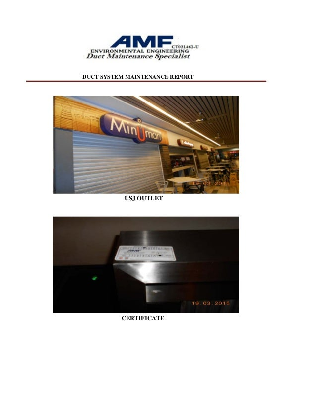 DUCT SYSTEM MAINTENANCE REPORT USJ OUTLET CERTIFICATE; 2.