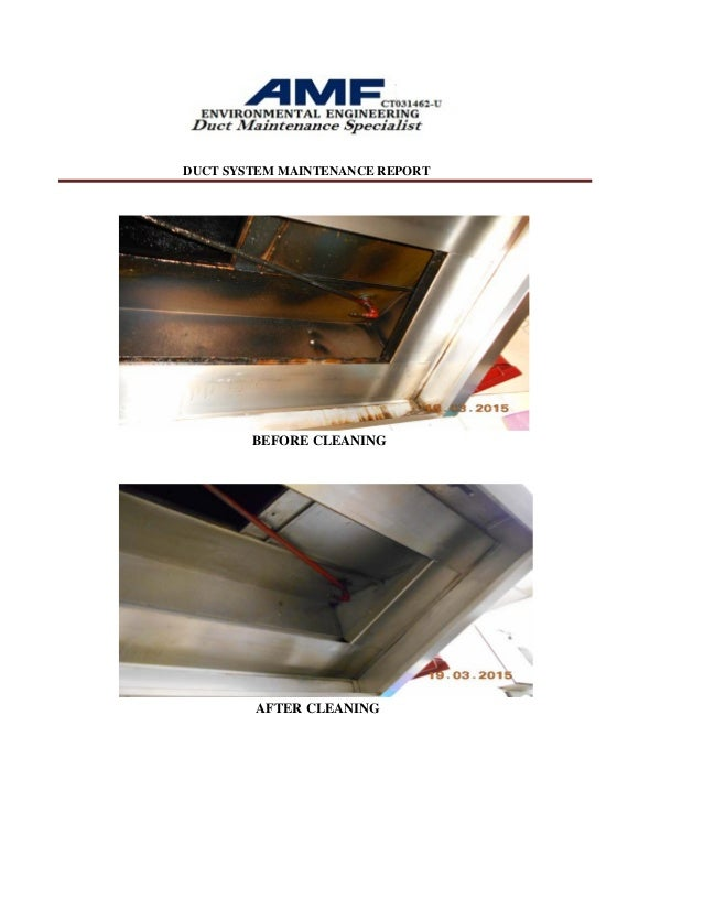 DUCT SYSTEM MAINTENANCE REPORT BEFORE CLEANING AFTER CLEANING; 3.