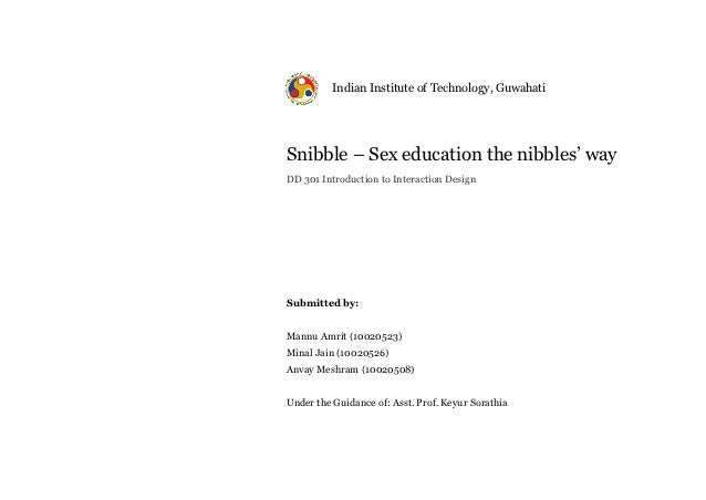 Indian Institute of Technology, GuwahatiSnibble – Sex education the nibbles' wayDD 301 Introduction to Interaction DesignS...