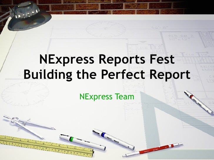 NExpress Reports Fest Building the Perfect Report NExpress Team