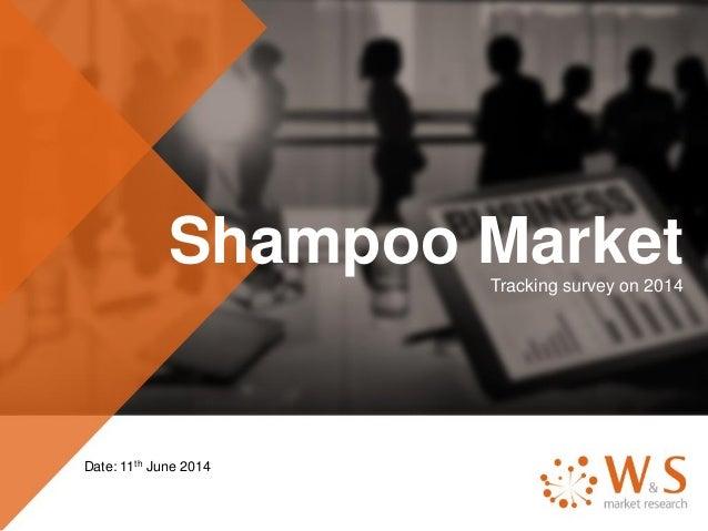 Shampoo MarketTracking survey on 2014 Date: 11th June 2014