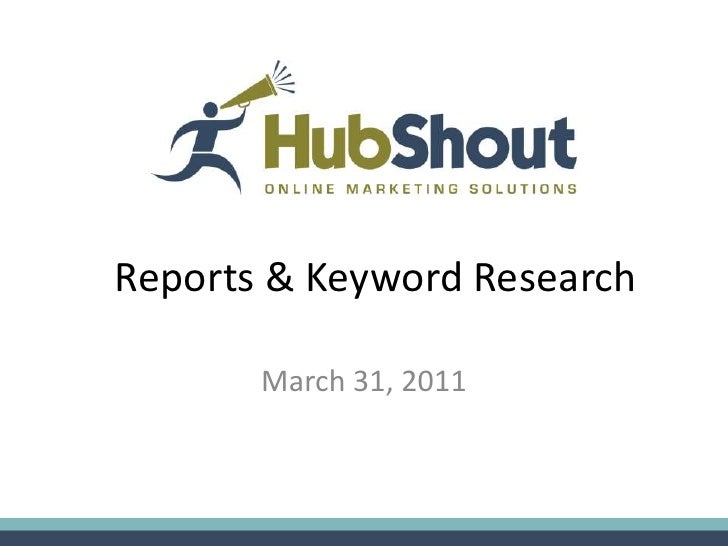 Reports & Keyword Research       March 31, 2011