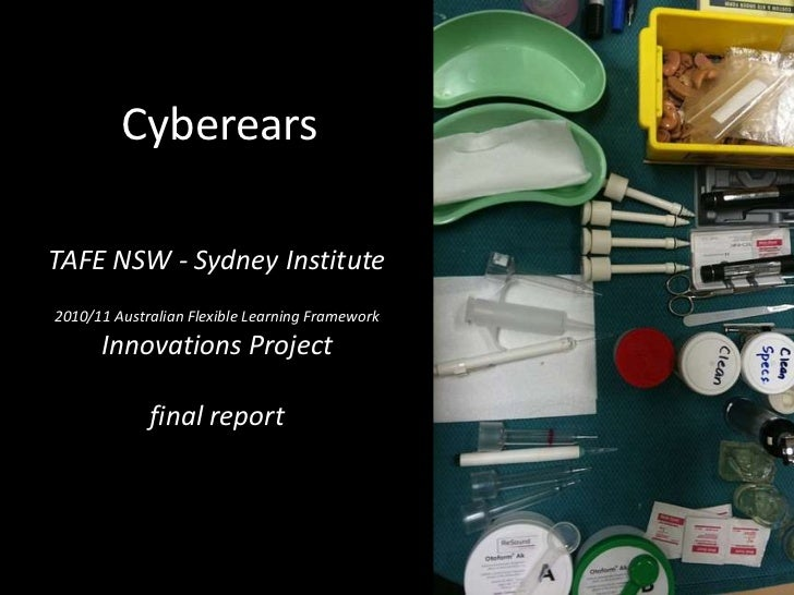 Cyberears<br />TAFE NSW - Sydney Institute<br />2010/11 Australian Flexible Learning Framework<br />Innovations Project<br...