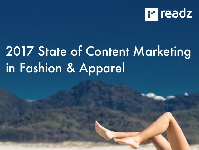 2017 State of Content Marketing in Fashion & Apparel 2017 State of Content Marketing in Fashion & Apparel