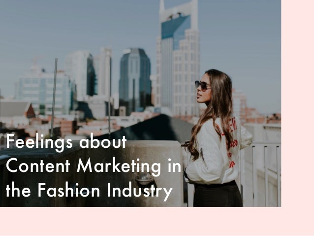 2017 State of Content Marketing in Fashion & Apparel Slide 2