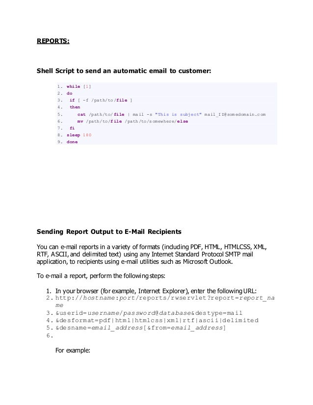 REPORTS: Shell Script to send an automatic email to customer: 1. while [1] 2. do 3. if [ -f /path/to/file ] 4. then 5. cat...